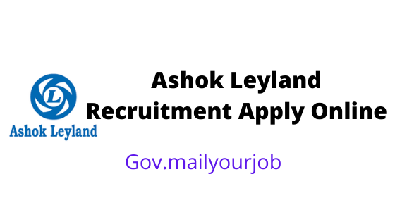 Ashok Leyland Recruitment apply online