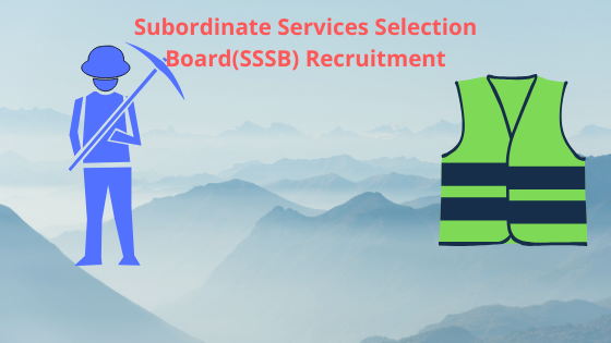 Subordinate Services Selection Board(SSSB) Recruitment