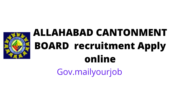 ALLAHABAD CANTONMENT BOARD  recruitment apply online