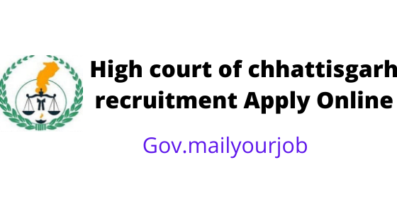 High court of chhattisgarh recruitment apply online