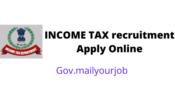 INCOME TAX recruitment Apply Online