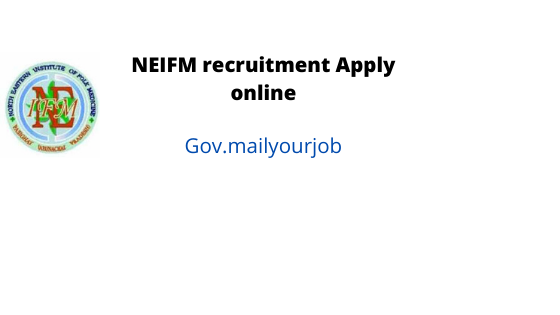 NEIFM recruitment apply online