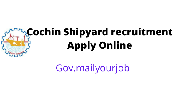 Cochin Shipyard recruitment apply online