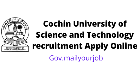 Cochin University of Science and Technology recruitment Apply online