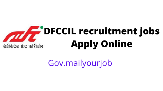 DFCCIL recruitment jobs apply online