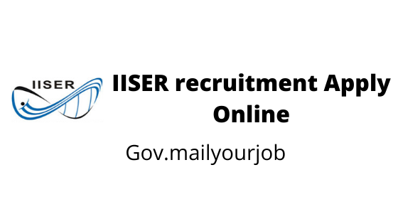 IISER recruitment Apply Online