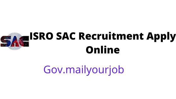 ISRO SAC recruitment apply online